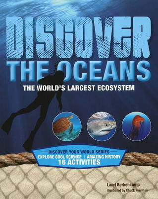 Discover the Oceans The World's Largest Ecosystem by Lauri Berkenkamp, Chuck Forsman