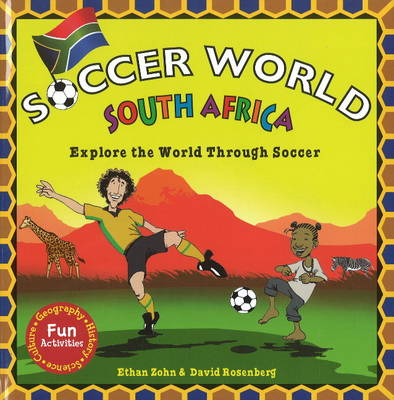 South Africa Explore the World Through Soccer by Ethan Zohn, David Rosenberg