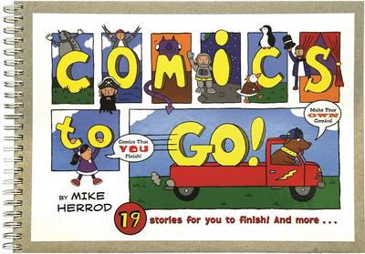 Comics to Go We Start and You Finish by Mike Herrod