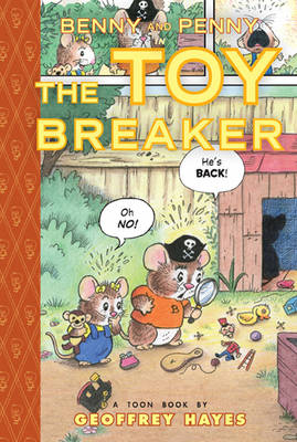Benny and Penny in the Toy Breaker by Geoffrey Hayes, Geoffrey Hayes
