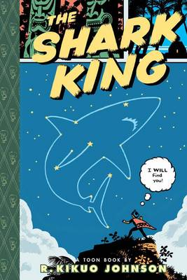 The Shark King by R. Kikuo Johnson, R. Kikuo Johnson