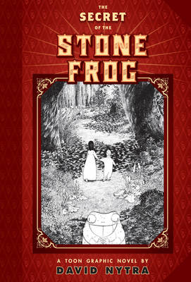 The Secret Of The Stone Frog by David Nytra, David Nytra