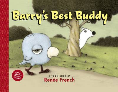 Barry's Best Buddy by Renee French, Renee French
