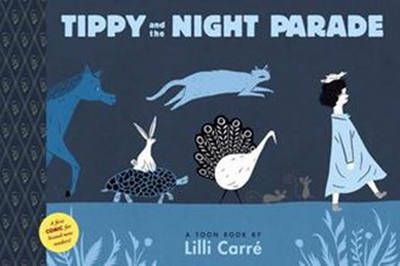 Tippy and the Night Parade by Lilli Carre, Lilli Carre