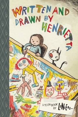 Written and Drawn by Henrietta by Liniers, Liniers