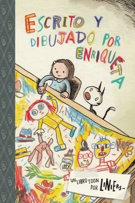 Escrito y Dibujado Por Enriqueta by Liniers, Liniers