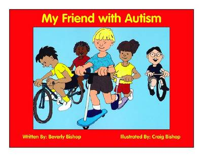 My Friend with Autism Enhanced Edition with Free CD of Coloring Pages by Beverly Bishop
