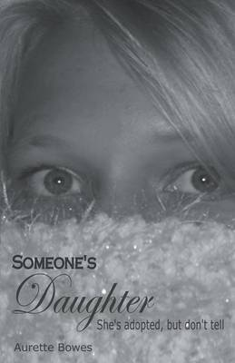 Someone's Daughter by Aurette Bowes