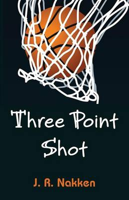 Three Point Shot by J R Nakken