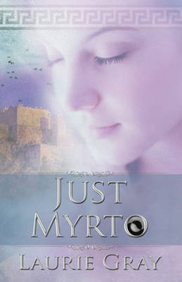 Just Myrto by Laurie Gray