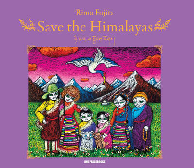 Save the Himalayas by Rima Fujita, His Holiness Tenzin Gyatso the Dalai Lama, Richard Gere