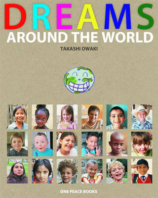 Dreams Around the World by Takashi Owaki