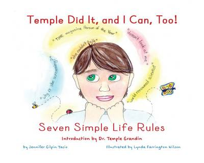 Temple Did it, and I Can Too! Seven Simple Life Rules by Jennifer Gilpin Yacio, Temple Grandin