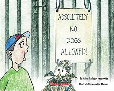 Absolutely No Dogs Allowed by Asher Kranowitz, Carol Kranowitz