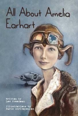 All About Amelia Earhart by Lew Freedman