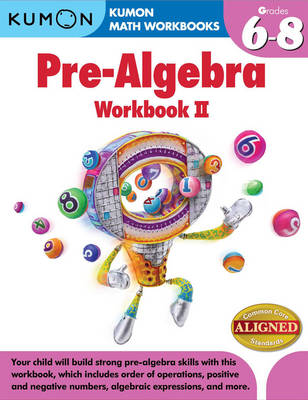 Kumon Pre-Algebra Workbook II by Kumon Publishing