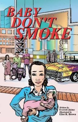Baby Don't Smoke by Everett Jaime