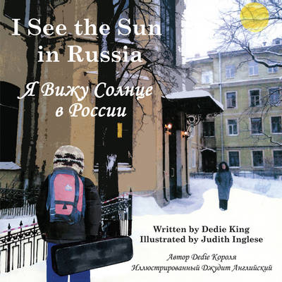 I See the Sun in ... Russia by Dedie King
