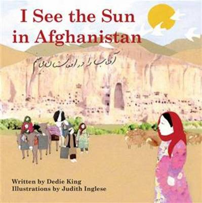 I See the Sun in ... Afghanistan by Dedie King