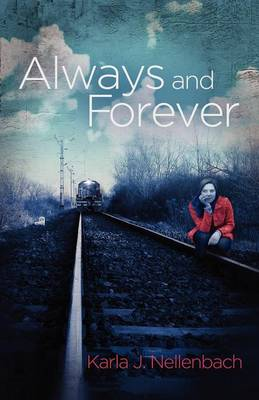 Always and Forever by Karla Nellenbach, Karla J Nellenbach