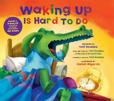 Waking Up is Hard to Do by Neil Sedaka, Daniel Miyares