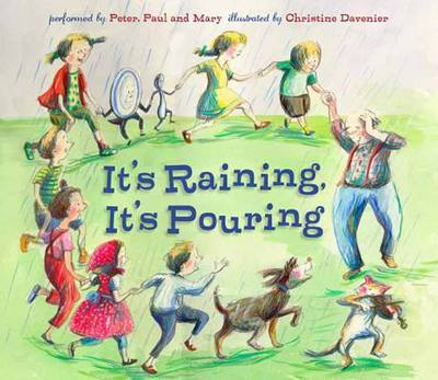 It's Raining, it's Pouring by Christine Davenier, Peter Yarrow