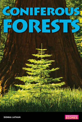 Coniferous Forests by Donna Latham