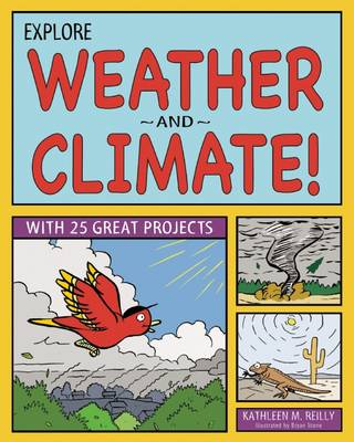 Explore Weather & Climate! With 25 Great Projects by Kathleen M. Reilly