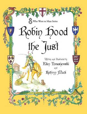 Robin Hood the Just by Ellen M Tomaszewski, T Mack Kathryn