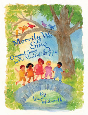 Merrily We Sing Original Songs in the Mood of the Fifth by Ilian Willwerth