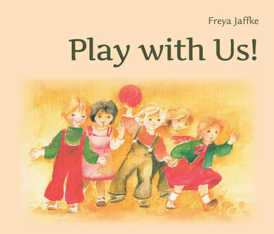 Play with Us! Social Games for Young Children by Freya Jaffke