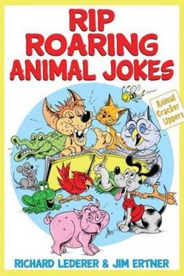 Rip Roaring Animal Jokes by Richard Lederer, Jim Ertner