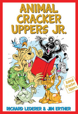 Animal Cracker Uppers Jr by Richard Lederer, Jim Ertner