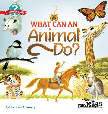 What Can an Animal Do? by Lawrence F. Lowery