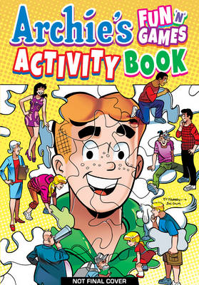 Archie's Fun 'n' Games Activity Book by Archie Comic Publications Inc