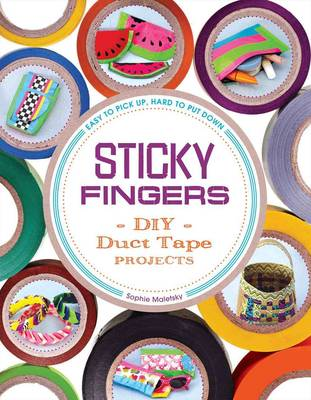 Sticky Fingers by Sophie Maletsky