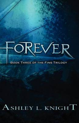 Forever by Ashley L Knight