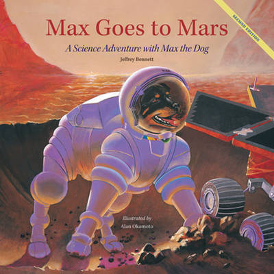 Max Goes to Mars A Science Adventure with Max the Dog by Jeffrey D., DMD Bennett