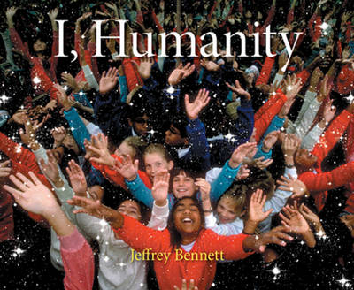 I, Humanity by Jeffrey D., DMD Bennett