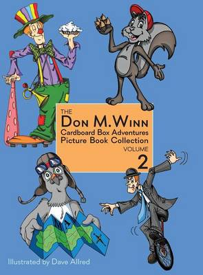 The Don M. Winn Cardboard Box Adventures Picture Book Collection Volume Two by Don M Winn