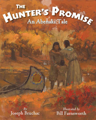 The Hunter S Promise An Abenaki Tale by Joseph Bruchac