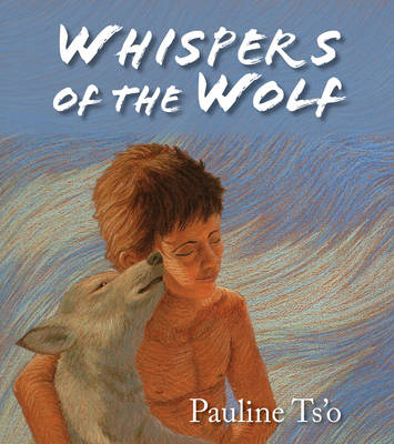 Whispers of the Wolf by Pauline Ts'o