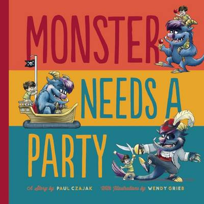 Monster Needs a Party by Paul Czajak