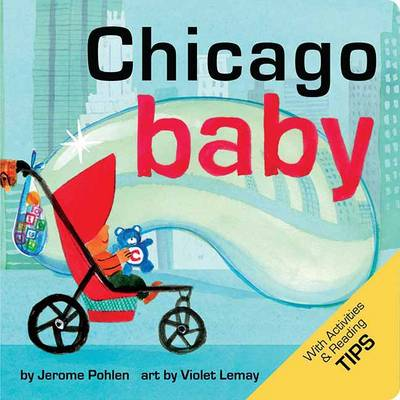 Chicago Baby A Local Baby Book by Jerome Pohlen