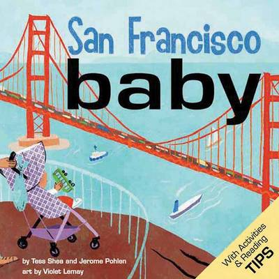 San Francisco Baby A Local Baby Book by Tess Shea, Jerome Pohlen