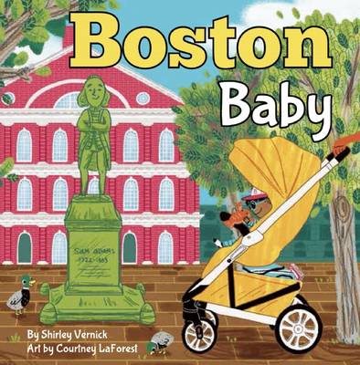 Boston Baby A Local Baby Book by Shirley Vernick