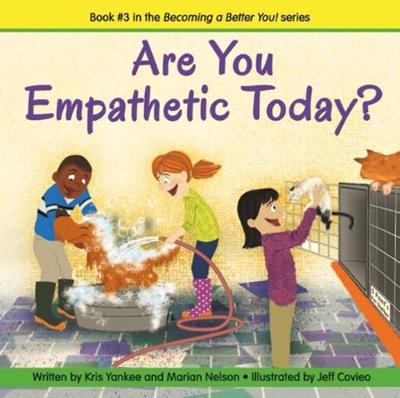 Are You Empathetic Today? (Becoming a Better You!) by Marian Nelson, Kris Yankee