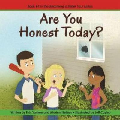 Are You Honest Today? (Becoming a Better You!) by Marian Nelson, Kris Yankee