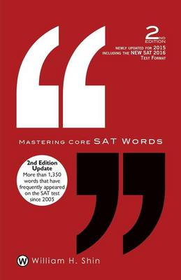Mastering Core SAT Words: 2nd Edition by William H Shin