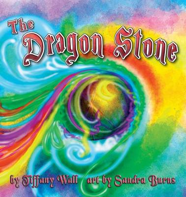 The Dragon Stone by Tiffany Wall